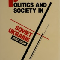 Politics and Society in Soviet Ukraine, 1953–1980
