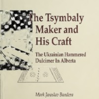 The Tsymbaly Maker and His Craft: The Ukrainian Hammered Dulcimer