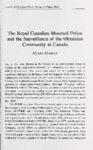 The Royal Canadian Mounted Police and the Surveillance of the Ukrainian Community in Canada