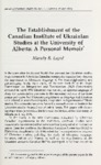 The Establishment of the Canadian Institute of Ukrainian Studies at the University of Alberta: A Personal Memoir