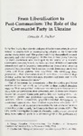 From Liberalization to Post-Communism: The Role of the Communist Party in Ukraine