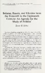 Belarus, Russia, and Ukraine from the Sixteenth to the Eighteenth Century: An Agenda for the Study of Politics