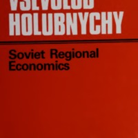Soviet Regional Economics: Selected Works of Vsevolod Holubnychy