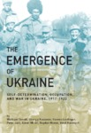 The Emergence of Ukraine Self-Determination, Occupation, and War in Ukraine, 1917–1922