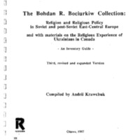 The Bohdan R. Bociurkiw Collection:<br />