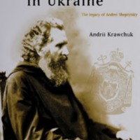 Christian Social Ethics in Ukraine: The Legacy of Andrei Sheptytsky